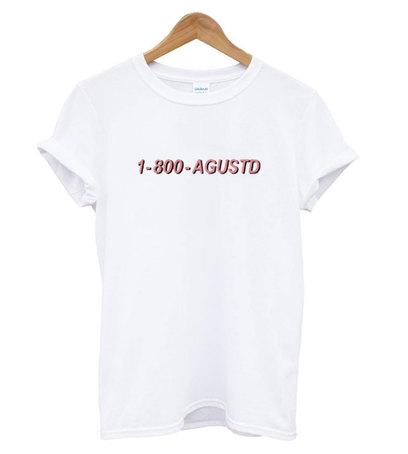 1-800-Agustd T-Shirt