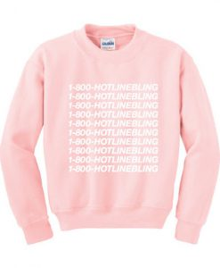 1-800-Hotlinebling pink sweatshirt