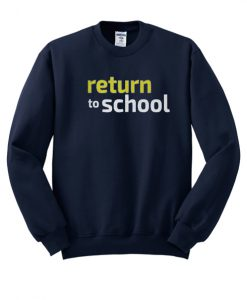 Return To School Sweatshirt
