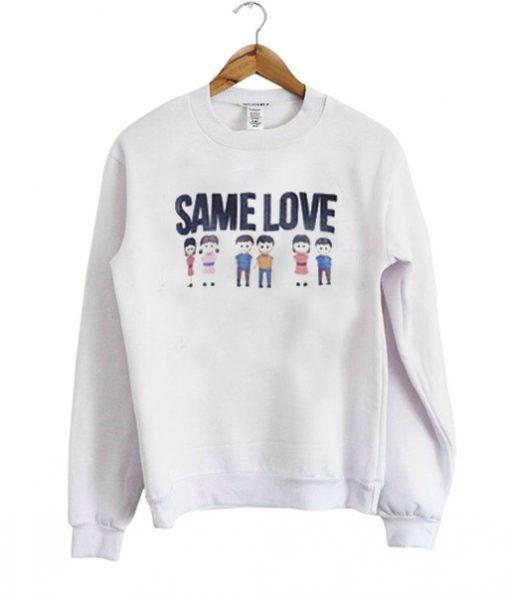 Same Love Pride Sweatshirt