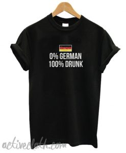0 % German 100 Percent Drunk Oktoberfest Unisex T Shirt