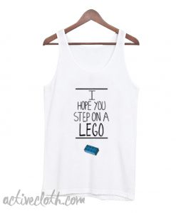 I Hope You Step On Lego Tank top