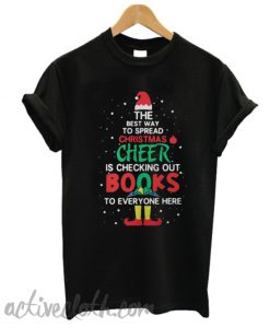The best way to spread Christms cheer is checking out books T-shirt