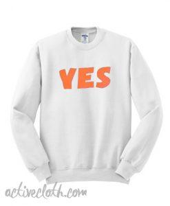 Yes Sweatshirt