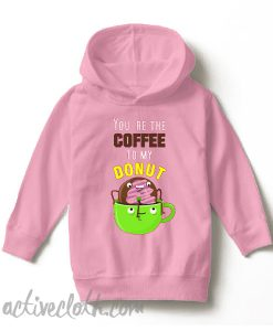 You're The Coffee To My Donut Hoodie