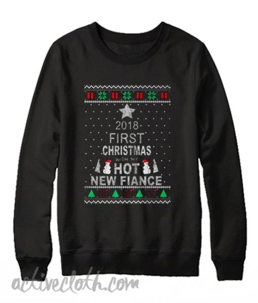 2018 first christmas with my hot new wife Sweatshirt