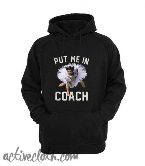 Ace Ventura Put me in coach Hoodie