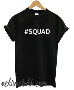 #Squad fashionable T shirt