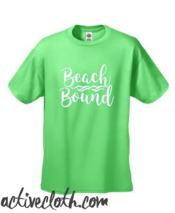 Beach Bound fashionable T Shirt