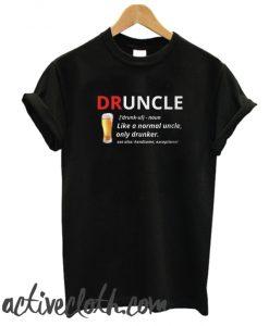 DRUNCLE fashionable T Shirt