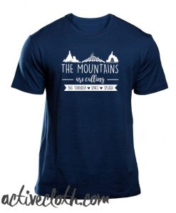 Disney The Mountains Are Calling fashionable fashionable T-Shirt