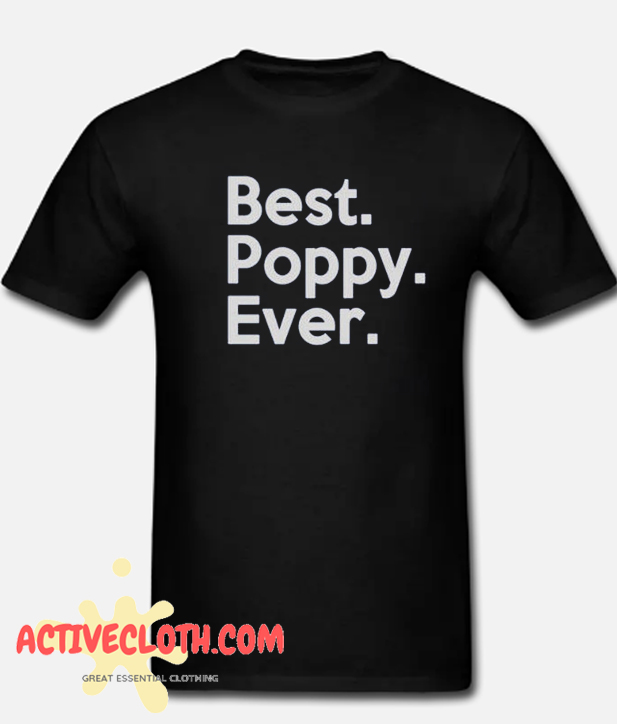 Best Poppy Ever Fashionable T Shirt