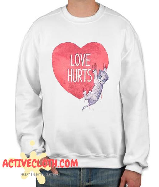 Love hurts Fashionable Sweatshirt