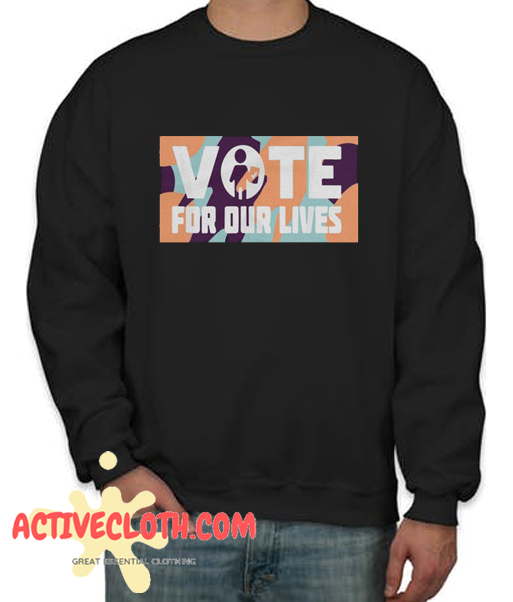 Vote For Our Lives Fashionable Sweatshirt