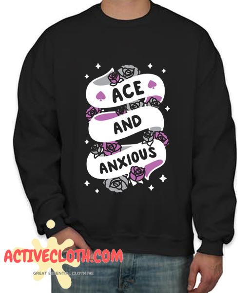 ACE AND ANXIOUS Fashionable Sweatshirt