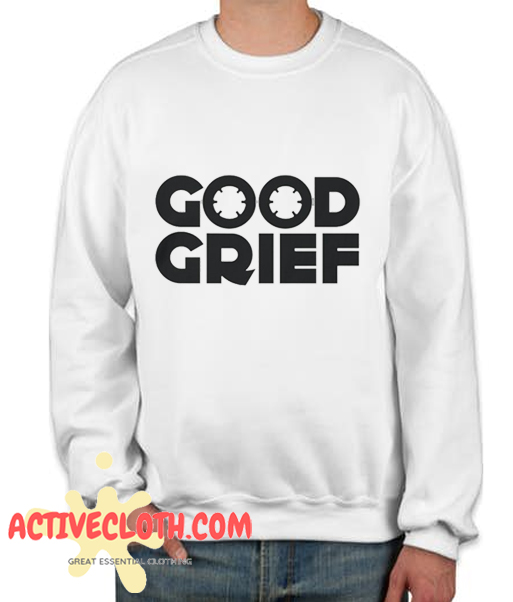 GOOD GRIEF Fashionable Sweatshirt