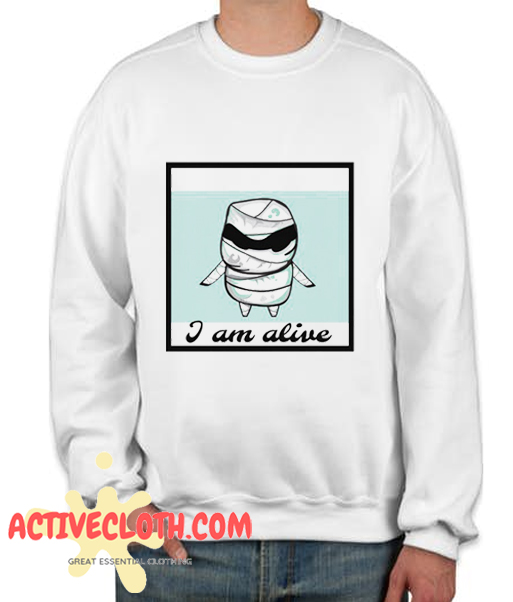 I Am Alive Fashionable Sweatshirt