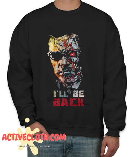 The Terminator 'I'll Be Back' Fashionable Sweatshirt