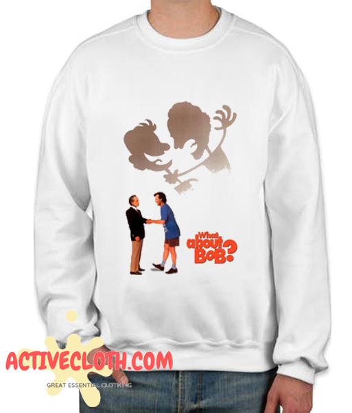 What About Bob Fashionable Sweatshirt