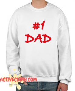 #1 Dad Fashionable Sweatshirt