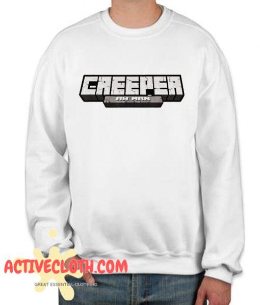 Creeper Aw Man Fashionable Sweatshirt