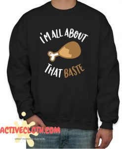 'm All About That Baste Fashionable Sweatshirt
