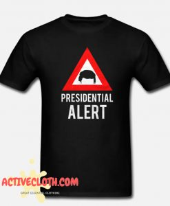 Presidential Alert Fashionable t Shirt
