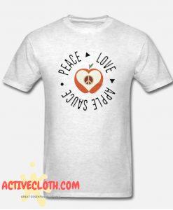 Peace Love & Apple Sauce T shirt