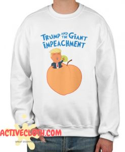 'Trump and the Giant Impeachment' Fashionable sweatshirt