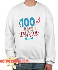 100th Day Of School Fashionable Sweatshirt