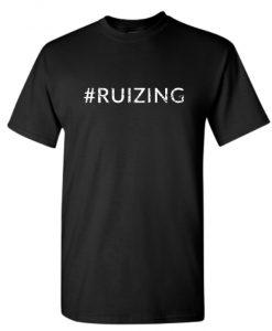 #ruizing T-Shirt