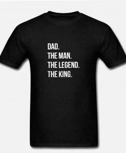 Dad The Man The Legend The King RZ T-Shirt